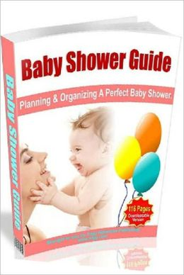 Baby Shower Guide – Planning and Organizing A Perfect Baby Shower - Pregnancy & Childbirth Study Guide eBook ..