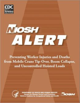 Preventing Worker Injuries and Deaths from Mobile Crane Tip-Over, Boom Collapse, and Uncontrolled Hoisted Loads