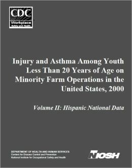 Injury and Asthma Among Youth Less Than 20 Years of Age on Minority Farm Operations in the United States, 2000