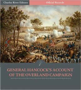 Official Records of the Union and Confederate Armies: General Winfield Scott Hancock's Account of the Battle of Cold Harbor (Illustrated)