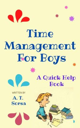 Time Management for Boys - A Quick Help Book
