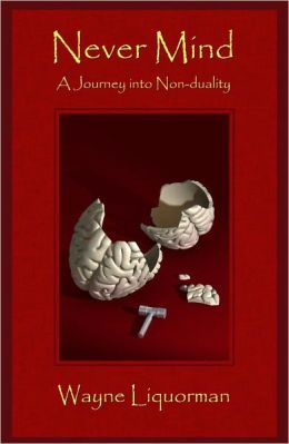 Never Mind -- a journey into non-duality