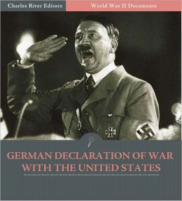 World War II Documents: German Declaration of War with the United States (Illustrated)