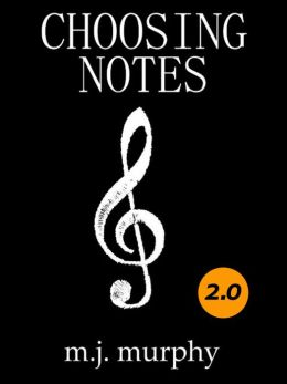 Choosing Notes: Creativity, Ear Training, Harmony & Music Theory