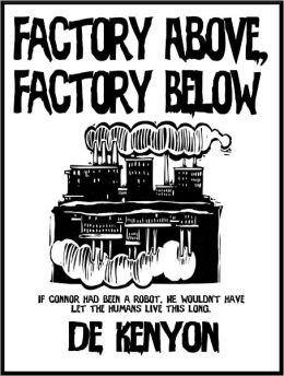 Factory Above, Factory Below