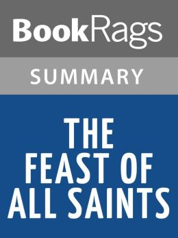 The Feast of All Saints by Anne Rice l Summary & Study Guide
