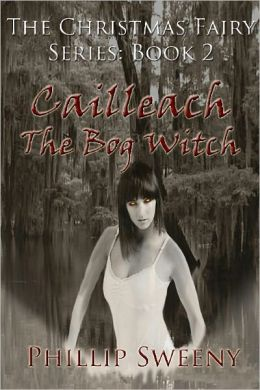 Cailleach—The Bog Witch: Book 2 of The Christmas Fairy Series