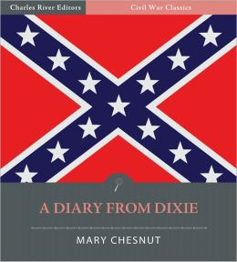 The Diary of Mary Chesnut: A Diary From Dixie (Illustrated)