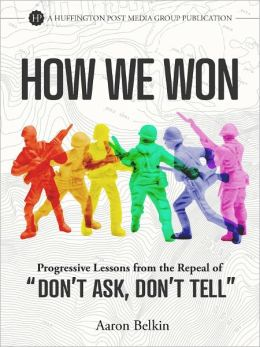 How We Won: Progressive Lessons from the Repeal of 'Don't Ask, Don't Tell'