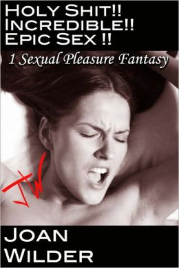 Holy Shit! Incredible, Epic Sex!!