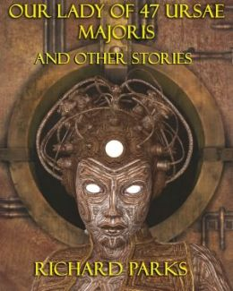 Our Lady of 47 Ursae Majoris and Other Stories