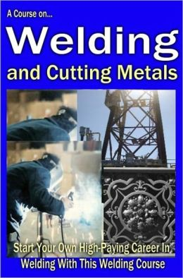 Knowledge and Know How - A Course of Welding and Cutting Metal
