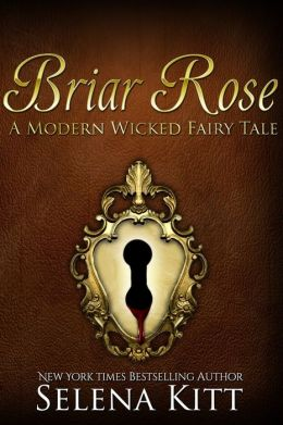 A Modern Wicked Fairy Tale: Briar Rose (Erotic Erotica Romance)