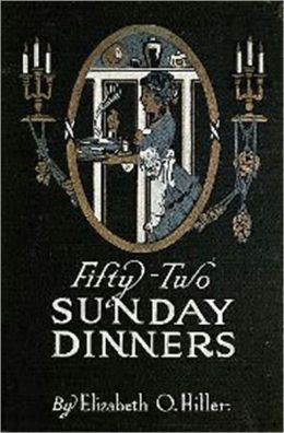 A Book of Recipes - Fifty Two Sunday Dinner