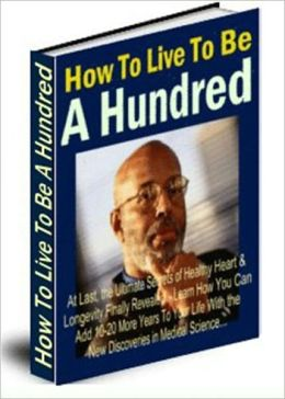 Boosts Vitality - How To Live To Be A Hundred