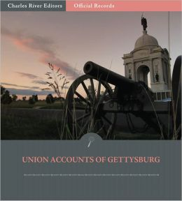 Official Records of the Union and Confederate Armies: Union Generals' Accounts of Gettysburg and the Pennsylvania Campaign (Illustrated)