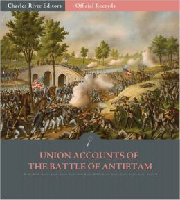 Official Records of the Union and Confederate Armies: Union Generals' Accounts of Antietam and the Maryland Campaign (Illustrated)