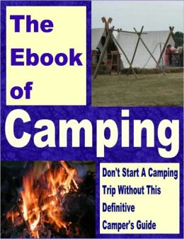 Fun for the Whole Family - The Ultimate Guide to Family Camping