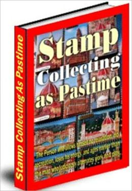 Your Favorite Hobby - Stamp Collecting as Past Time