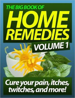 The Big Book of Home Remedies: Your guide to home remedies, including remedies for acne, sore throat, yeast ifections, uti, and cough.