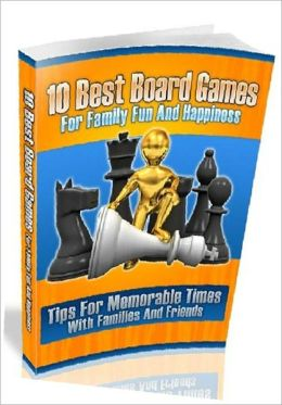 eBook about 10 Best Board Games For Family Fun And Happiness - Child Development and Family Relationship eBook..
