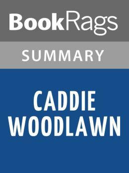 Caddie Woodlawn by Carol Ryrie Brink Summary * Study Guide