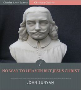 Justification by an Imputed Righteousness, or, No way to Heaven but Jesus Christ (Illustrated)
