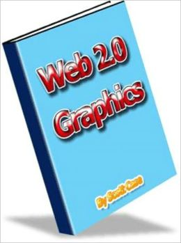 Step-By-Step - A Guide to WEB 2.0 Graphics