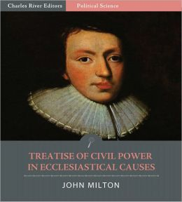 A Treatise of Civil Power in Ecclesiastical Causes (Illustrated)