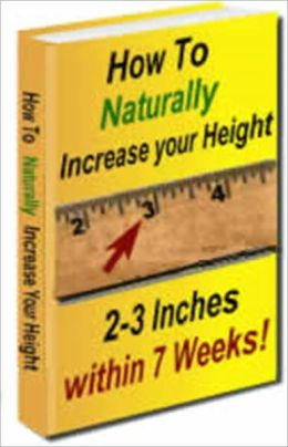 How to Naturally Increase Your Height 2-3 Inches Within 7 Weeks