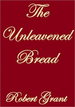 THE UNLEAVENED BREAD