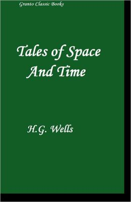 Tales of Space and Time by H.G. Wells
