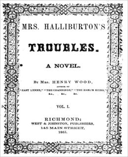 Mrs. Halliburton's Troubles: A Literary Classic By Mrs. Henry Wood!