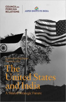 The United States and India: A Shared Strategic Future