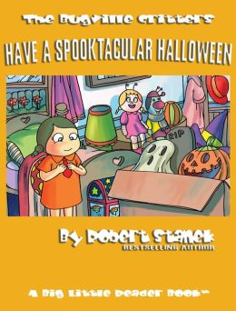 Have a Spooktacular Halloween (Bugville Critters Children's Picture Books)