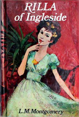 Rilla of Ingleside by Lucy Maud Montgomery - Anne Shirley Series Book #6 (Original Version)