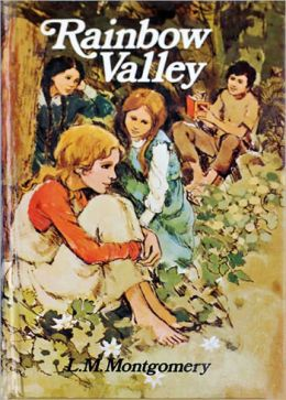 Rainbow Valley by Lucy Maud Montgomery - Anne Shirley Series Book #5 (Original Version)