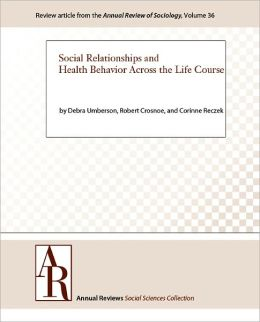 Social Relationships and Health Behavior Across the Life Course
