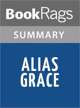 Alias Grace by Margaret Atwood Summary & Study Guide