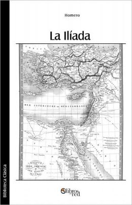 La Iliada (spanish edition)