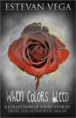 When Colors Bleed (Short Story Collection)