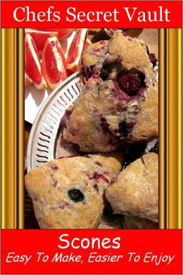 Scones - Easy To Make, Easier To Enjoy