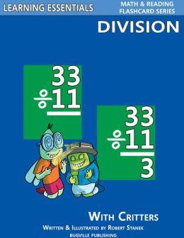 Division Flash Cards: Division Facts with Critters (Learning Essentials Math & Reading Flashcard Series)