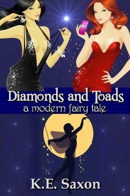 Diamonds and Toads: A Modern Fairy Tale