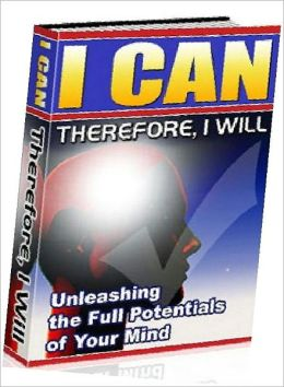 eBook about I Can Therefore I Will - The human mind is a device for survival and reproduction, and reason is just one of its various techniques (Personal Growth eBook NookBook)