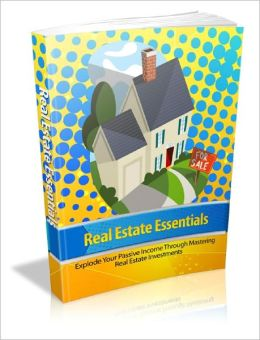 Real Estate Essentials Discover The Untold Real Estate Investing Secrets Used By The World's Top Millionaires