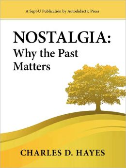Nostalgia: Why the Past Matters