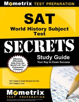 SAT World History Subject Test Secrets Study Guide: SAT Subject Exam Review for the SAT Subject Test