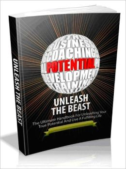 Unleash The Beast - The Ultimate Handbook For Unleashing Your True Potential And Live A Fulfilling Life-AAA+++(Brand New)