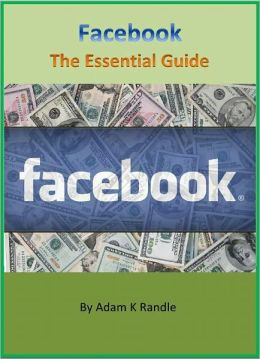 Facebook: The Essential Guide to Increase Website Traffic and Boost Your Business